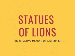 Event poster features the words Statues of Lions in Red, with The Creative Memoir of a Stripper written below in black. The background is gold coloured with a faint line drawing of a lion