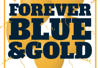 Homecoming slogan Forever Blue and Gold